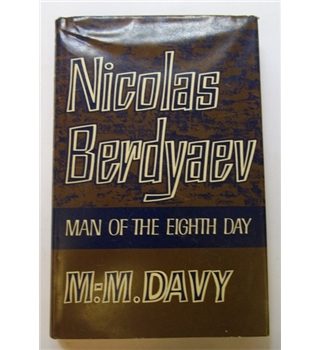 Nicolas Berdyaev - Man of the Eighth Day