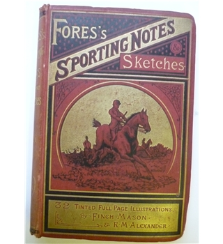 Fores's Sporting Notes & Sketches: Vol. 1
