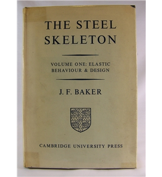 The Steel Skeleton Volume One: Elastic Behaviour & Design