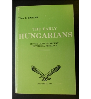 The Early Hungarians: In the light of recent historical research
