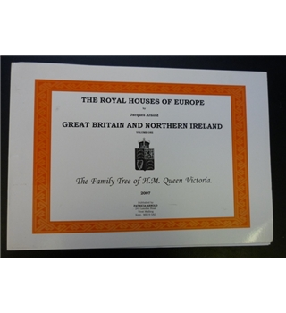 The royal houses of Europe. Great Britain and Northern Ireland. v. 1, The family of H.M. Queen Victoria