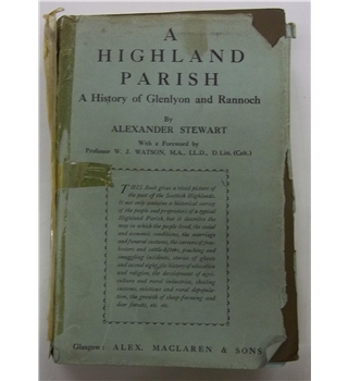 A Highland Parish or The History of Fortingall