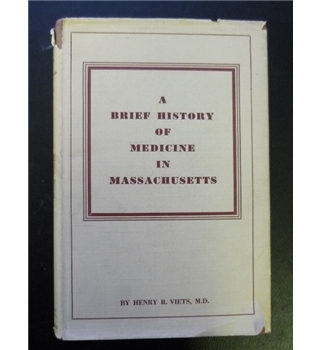 A Brief History of Medicine in Massachusetts