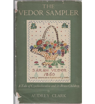 The Vedor Sampler: A Tale of Czechoslovakia and its Brave Children