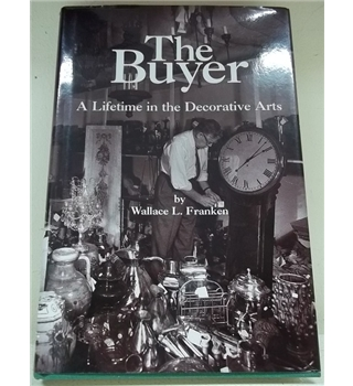 The Buyer  A Lifetime in the Decorative Arts