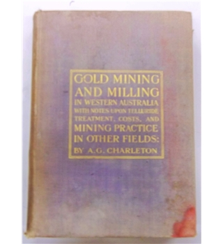Gold Mining and Milling in Australia