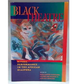 Black Theatre  ritual performance in the African diaspora