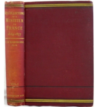 Recollections of a Minister to France 1869-1877 Vol. 1
