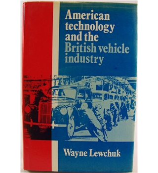 American Technology and the British Vehicle Industry