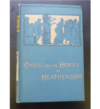 Christ and the Heroes of Heathendom