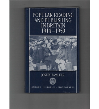 Popular reading and publishing in Britain, 1914-1950