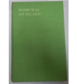 Home was an Island