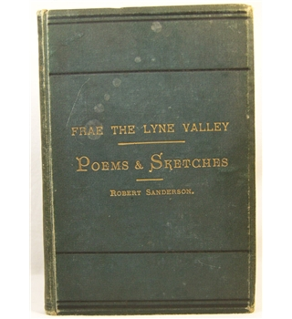 Frae the Lyne Valley  Poems and Sketches    by  Robert Sanderson