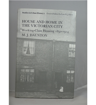 House and Home in the Victorian City - First Edition