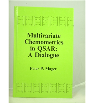 Multivariate Chemometrics in QSAR (Quantitative Structure-Activity Relationships : A Dialogue) - First Edition
