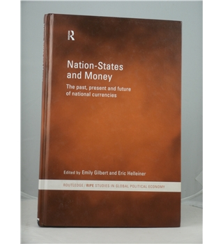 Nation-States and Money : Past, Present and Future of National Currencies