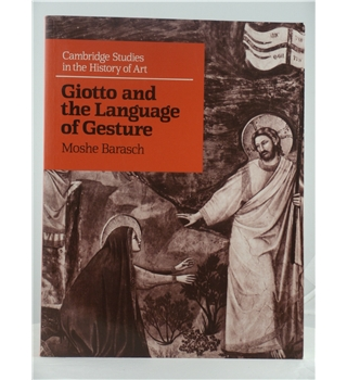 Giotto and the Language of Gesture - First Edition