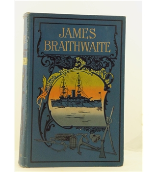 James Braithwaite - The Supercargo - The Story of His Adventures Ashore and Afloat
