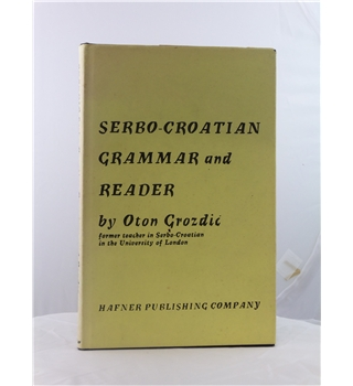 Serbo-Croatian Grammar and Reader- First Edition