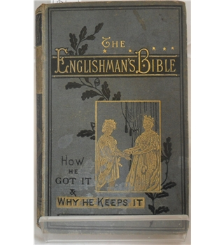 The Englishman's Bible: How He Got it & Why He Keeps it