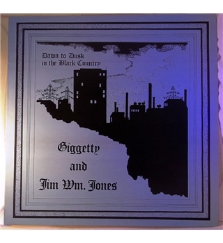 """Dawn To Dusk In The Black Country"" LP by Giggetty & Jim Wm Jones - GE100"