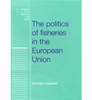 The politics of fisheries in the European Union