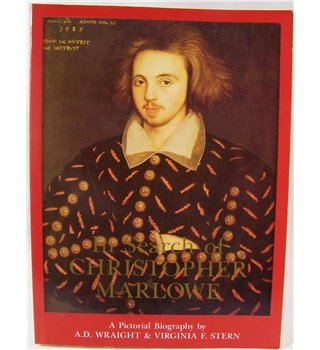 In Search of Christopher Marlowe: A Pictorial Biography