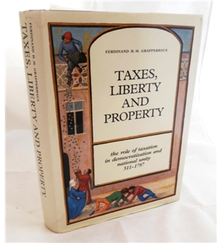 Taxes, Liberty and Property. The role of taxation in democratization and national unity 511-1787