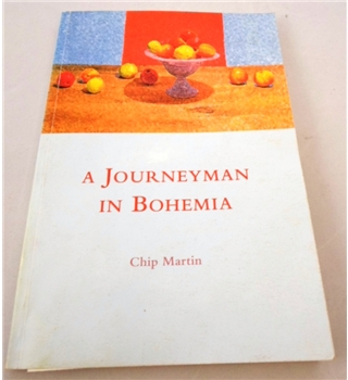 A Journeyman in Bohemia. Signed by Author