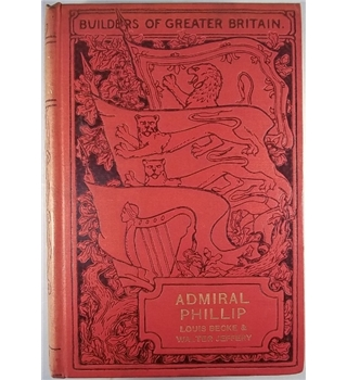 Builders of Greater Britain: Admiral Phillip