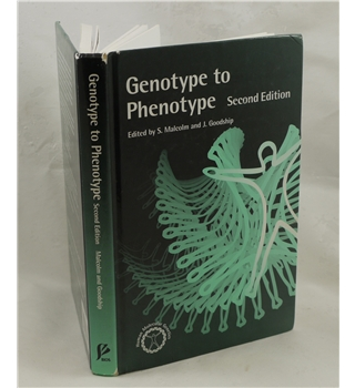 Genotype to Phenotype (Edited by S.Malcolm and J.Goodship)
