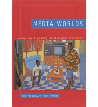 Media Worlds. Anthropology on New Terrain