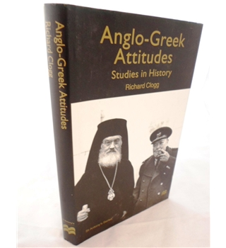 Anglo-Greek Attitudes. Studies in History