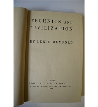 Technics and Civilization - Lewis Mumford (1946)