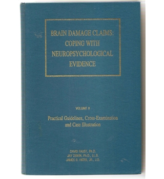 Brain Damage Claims: Coping with Neuropsychological Evidence VOL II