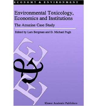 Environmental Toxicology, Economics and Institutions - The Atrazine Case Study
