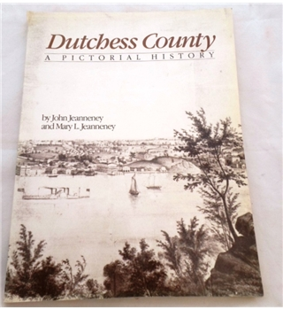 Dutchess County. A Pictorial History.
