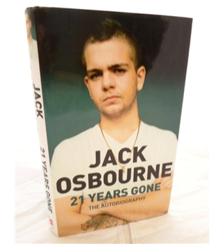 Jack Osbourne. 21 Years Gone. Signed by the Author.