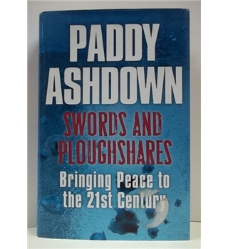 Swords and ploughshares Signed First -  Paddy Ashdown