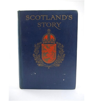 Scotland's Story- A History of Scotland for Boys and Girls