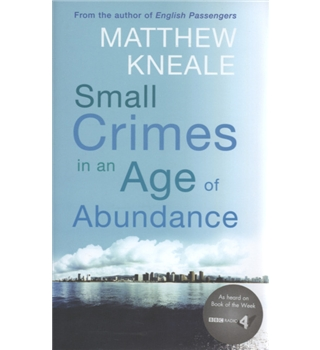 Small Crimes in an Age of Abundance. Signed by the Author