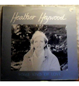 """Some Kind Of Love"" LP by Heather Heywood - TRAX 010"