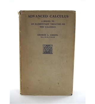 Advanced Calculus - A Sequel To An Elementary Treatise On The Calculus