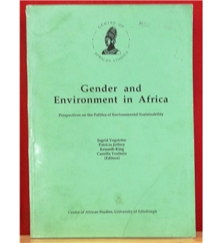 Gender and environment in Africa: Perspectives on the politics of environmental sustainability (Seminar proceedings)