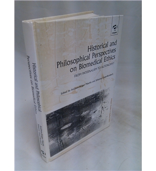 Historical and Philosophical Perspectives on Biomedical Ethics - From Paternalism to Autonomy?