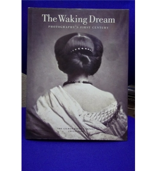 The Waking dream: Photography's First Century