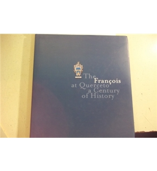 The Francois at Querceto: A Century of History