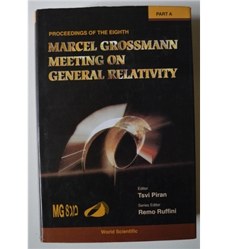 Proceedings of the Eighth Marcel Grossmann Meeting on General Relativity