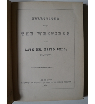 Selections from the Writings of the Late Mr. David Bell