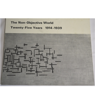 The Non-Objective World Twenty-Five Years 1914-1939